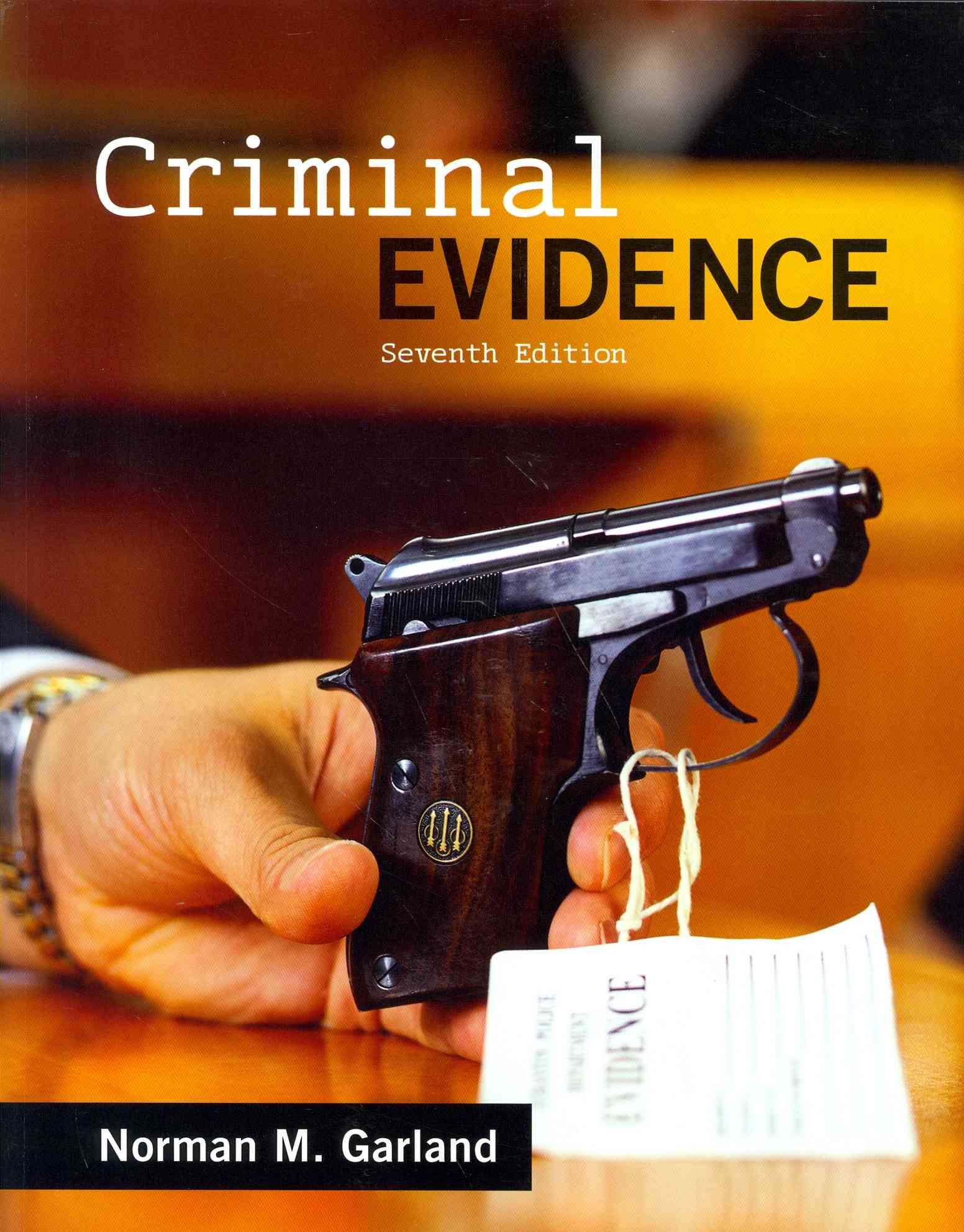Criminal Evidence By Garland, Norman