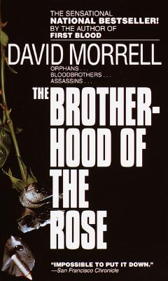 Brotherhood of the Rose By Morrell, David