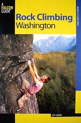 Falcon Guide Rock Climbing Washington By Smoot, Jeff