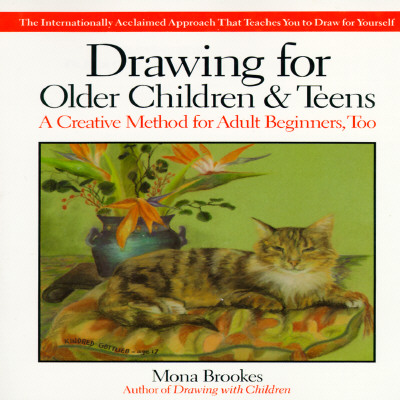 Drawing for Older Children and Teens By Brookes, Mona