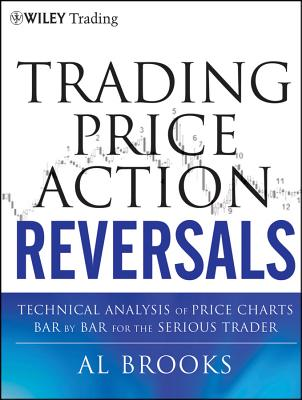 Price Action Reversals Bar by Bar By Brooks, Al