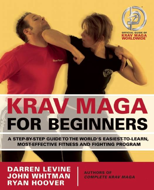 Krav Maga for Beginners By Levine, Darren/ Whitman, John/ Hoover, Ryan/ Mogg, Andy (PHT)