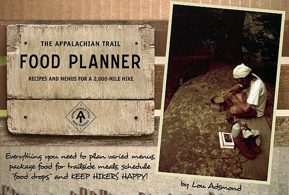 The Appalachian Trail Food Planner By Adsmond, Lou